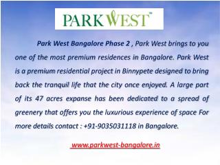 Park West Bangalore Phase 2: 9035031118
