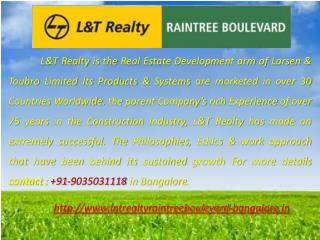 L&T Raintree Boulevard Bangalore: 9035031118