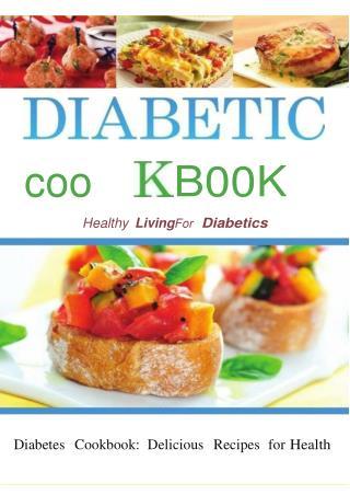 Diabetes Ebook:Diabetic Cookbook Healthy Living For Diabetics