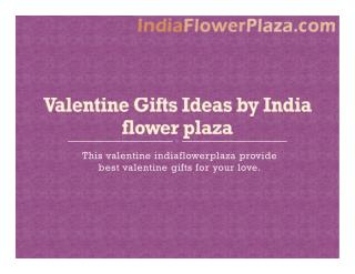 Valentine Gifts Ideas by India flower plaza