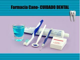 Farmacia Cano- CUIDADO DENTAL