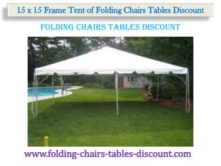 15 x 15 Frame Tent of Folding Chairs Tables Discount