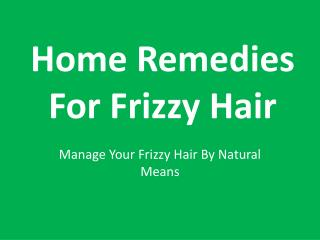 Home Remedies For Frizzy Hair : Manage Your Frizzy Hair By Natural Means