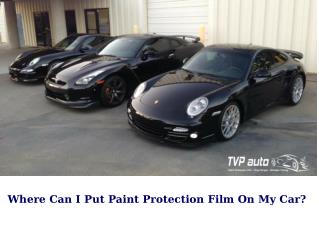 Where Can I Put Paint Protection Film On My Car?