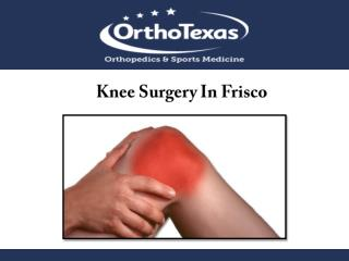 Knee Surgery In Frisco
