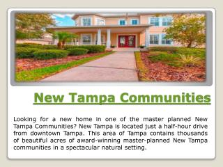Find Out About The New Tampa Communities And Invest In The Property