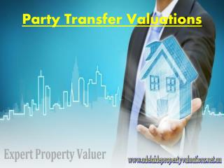 Party Transfer Valuations @ Adelaide,SA