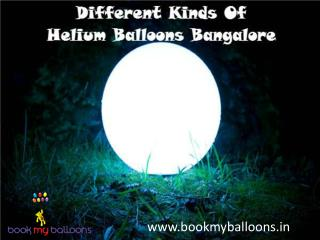 Different Kinds Of Helium Balloons Bangalore