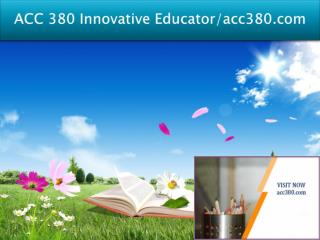 ACC 380 Innovative Educator/acc380.com