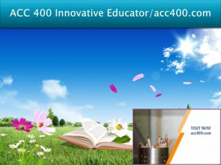 ACC 400 Innovative Educator/acc400.com