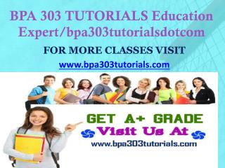 BPA 303 TUTORIALS Education Expert/bpa303tutorialsdotcom
