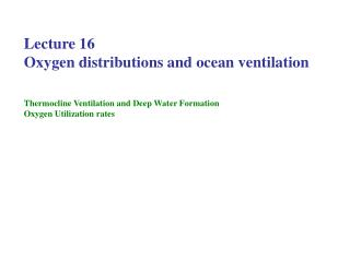 Lecture 16   Oxygen distributions and ocean ventilation