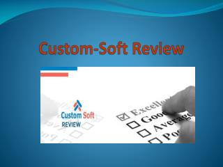 Custom-Soft Review