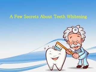 A few secrets about teeth whitening