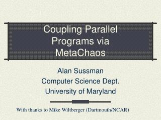 Coupling Parallel  Programs via  MetaChaos