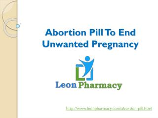 Abortion pill are basic to end unwanted pregnancy