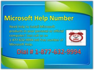 Call on Microsoft Help Number 1-877-632-9994 toll free