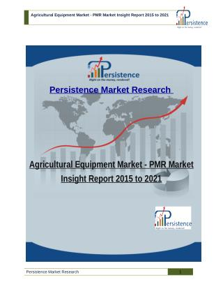 Agricultural Equipment Market - PMR Market Insight Report 2015 to 2021