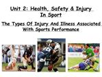Unit 2: Health, Safety  Injury In Sport