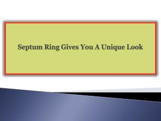 Septum Ring Gives You A Unique Look
