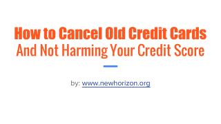 How to Cancel Credit Cards  And Not Harm Your Credit Score