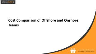 Cost Comparison � Offshore VS Onshore Teams