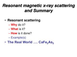 Resonant magnetic x-ray scattering and Summary