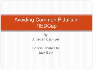 Avoiding Common Pitfalls in  REDCap