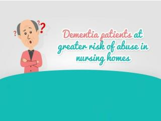 Dementia patients at greater risk of abuse in nursing homes