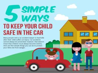 five simple ways to keep your child safe in the car