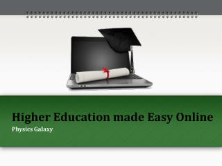 Higher education made easy online