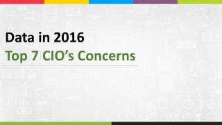 Data in 2016 - Top 7 CIO's Concerns