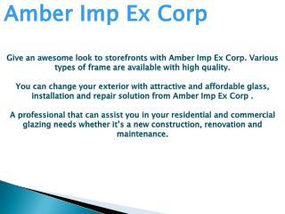 Give an Awesome Look to Storefronts with Amber Imp Ex Corp