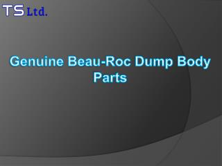 Genuine Beau-Roc Dump Body Parts?