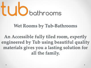 Wet Rooms by Tub-Bathrooms
