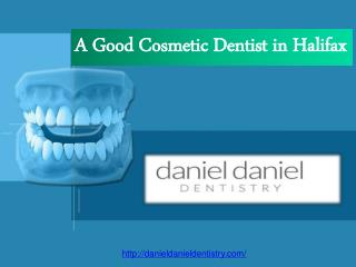 Hire Experienced Cosmetic Dentist at Low Price in Halifax - Daniel Daniel Dentistry