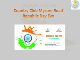 Country Club Mysore Road Republic Day Eve