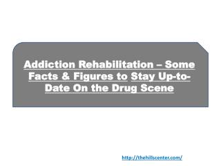 Addiction Rehabilitation – Some Facts & Figures to Stay Up-to-Date On the Drug Scene