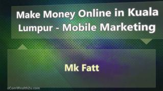 Make Money Online in Kuala Lumpur Mobile Marketing
