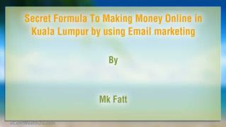 Secret Formula To Making Money Online in Kuala Lumpur by using Email marketing