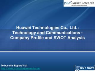 SWOT Analysis of Huawei Technologies Co., Ltd. : JSBMarketResearch