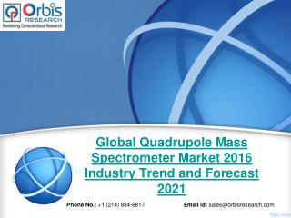 2016 New Study: Global Quadrupole Mass Spectrometer  Industry Global Trend and Forecast Report