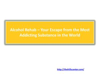 Alcohol Rehab – Your Escape from the Most Addicting Substance in the World