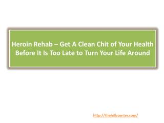 Heroin Rehab – Get A Clean Chit of Your Health Before It Is Too Late to Turn Your Life Around