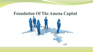 Foundation Of The Amena Capital
