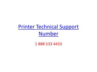 Call 1 888 533 4433 printer technical support number