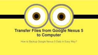 Transfer Files from Google Nexus 5 to Computer