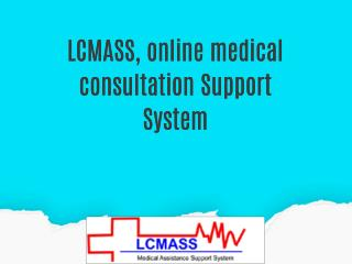 LCMASS, online medical consultation Support System