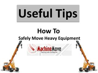 Useful Tips on How to Safely Move Heavy Equipment