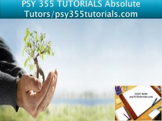 PSY 355 TUTORIALS Absolute Tutors/psy355tutorials.com